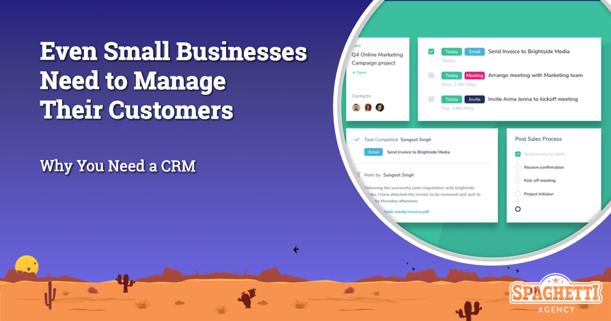 Even small businesses need to manage their customers