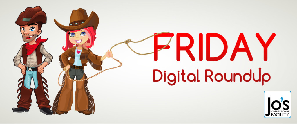 The Friday Digital Roundup from Jo and Todd