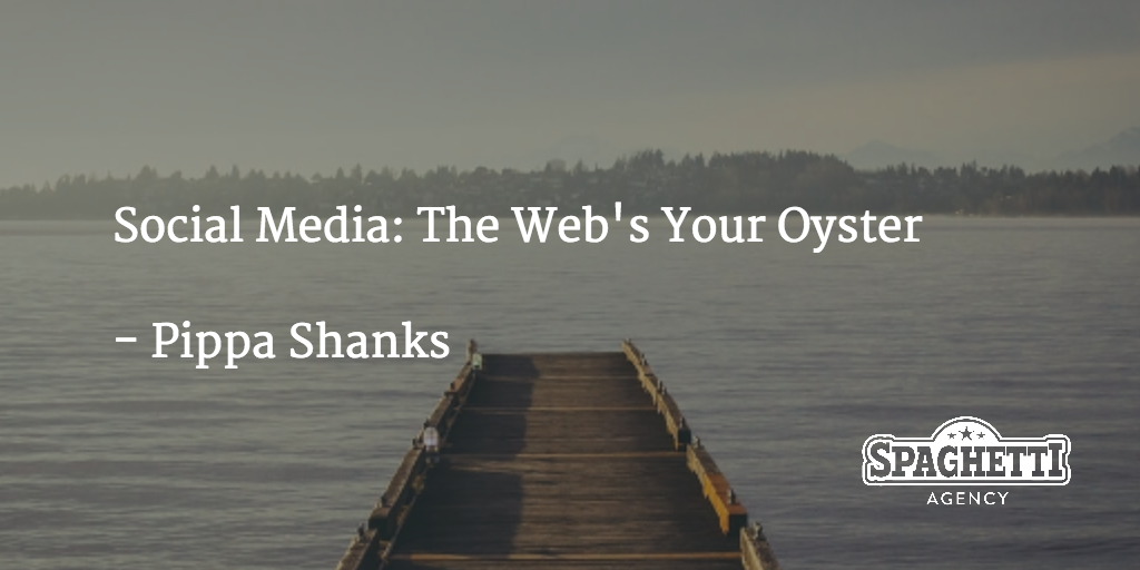 Social Media: The Web's Your Oyster