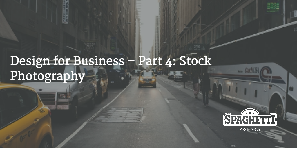 Design for Business – Part 4: Stock Photography