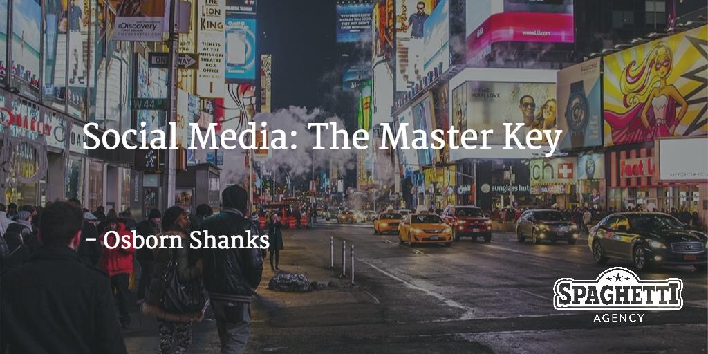 Social Media: The Master Key - Osborn Shanks