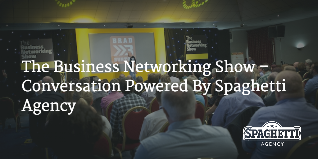 The Business Networking Show – Conversation Powered By Spaghetti