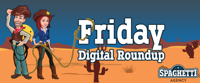 The Friday Digital Roundup