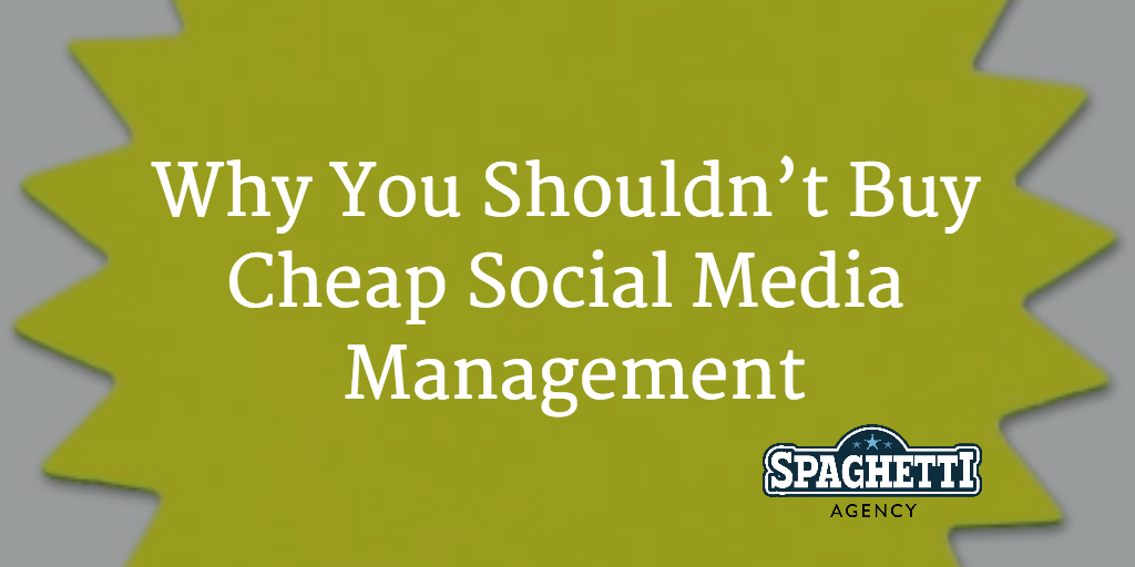 Why You Shouldn't Buy Cheap Social Media Management