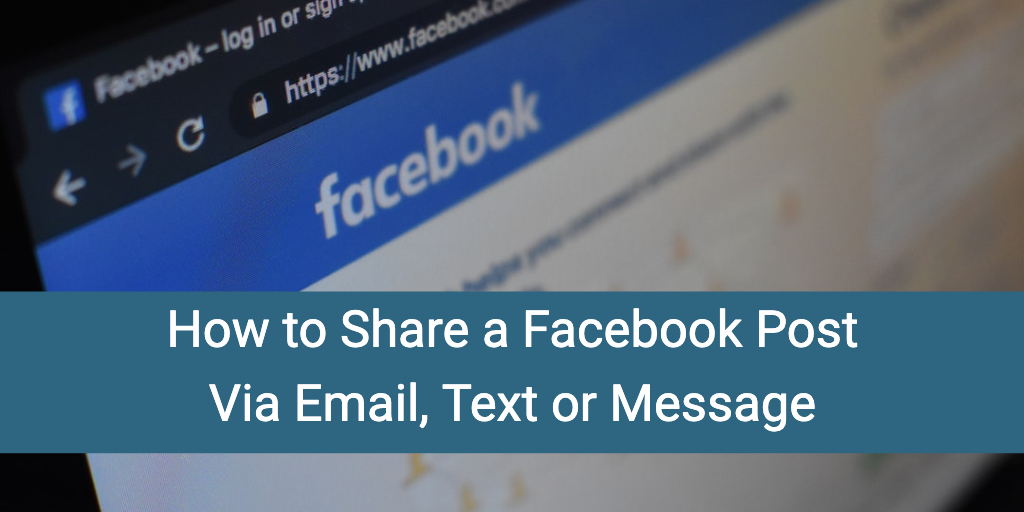 How to Share a Facebook Post Via Email, Text or Message
