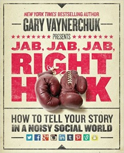 Jab, Jab, Jab, Right Hook - Gary Vee