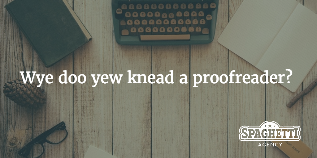 Why do you need a proofreader?