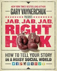 Jab, Jab, Jab, Right Hook - Gary Vee