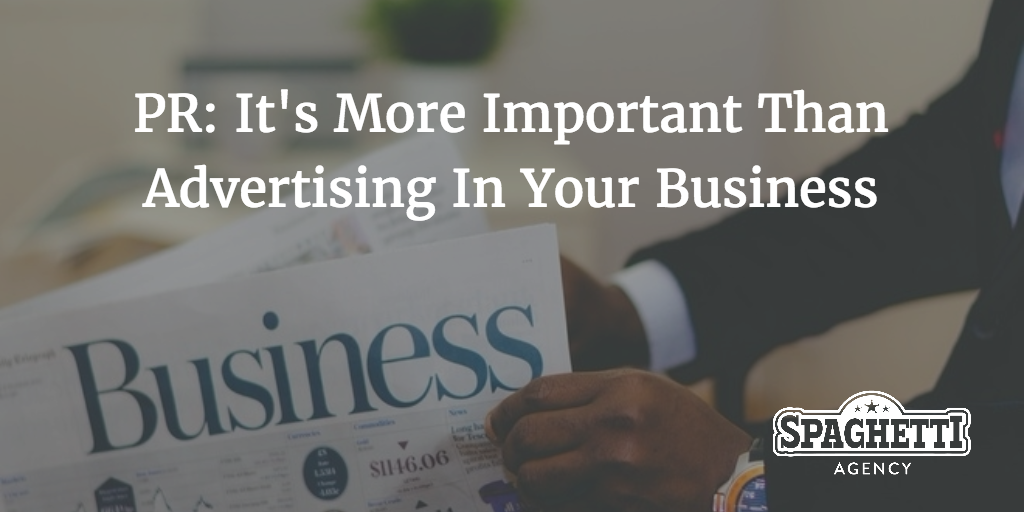 PR: It's More Important Than Advertising Your Business