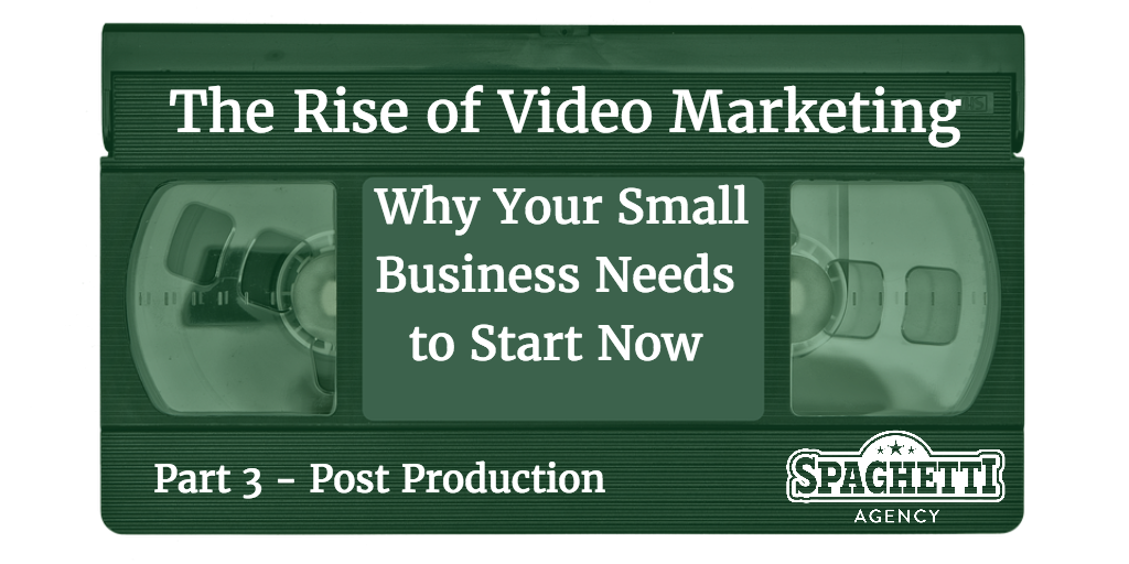 Part III of The Rise of Video Marketing…
