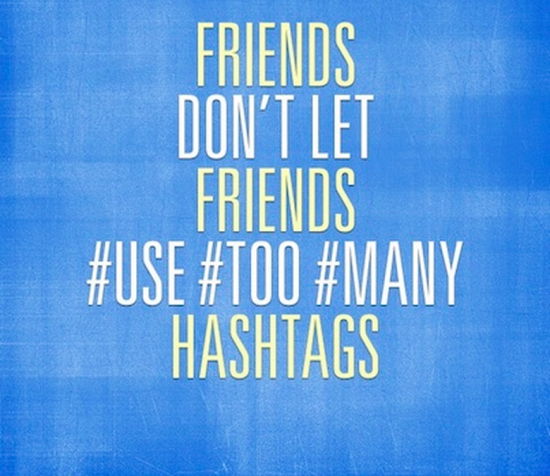 Don'y let Friends Use Too Many Hashtgas