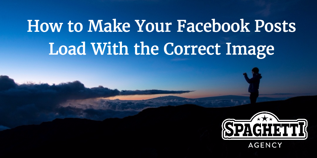 How to Make Your Facebook Posts Load With the Correct Image with Facebook Open Graph