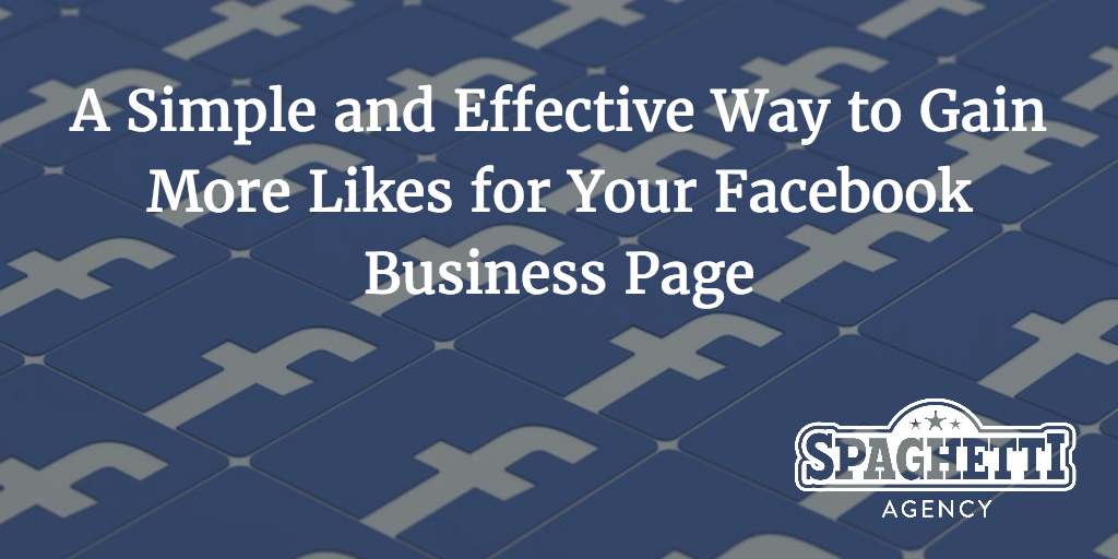 A Simple and Effective Way to Gain More Likes for Your Facebook Business Page