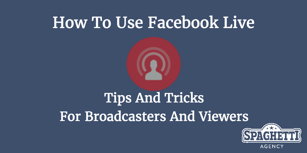How to Use Facebook Live: Tips and Tricks for Broadcasters and Viewers