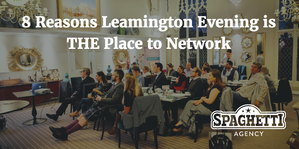 8 Reasons Leamington Evening is THE Place to Network