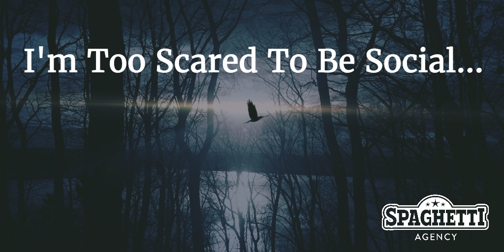 I'm Too Scared To Be Social…