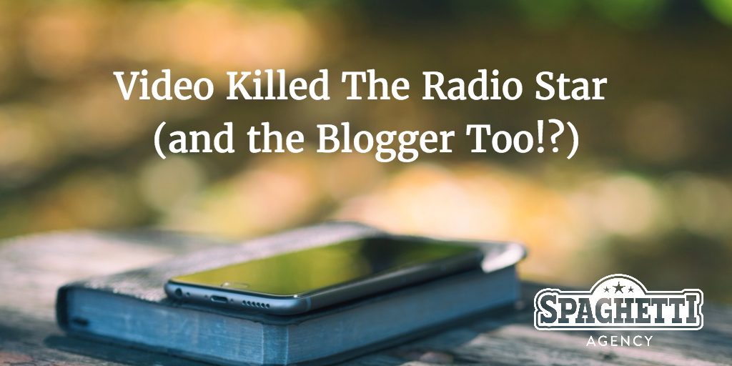 Video Killed The Radio Star (and the Blogger Too!?)