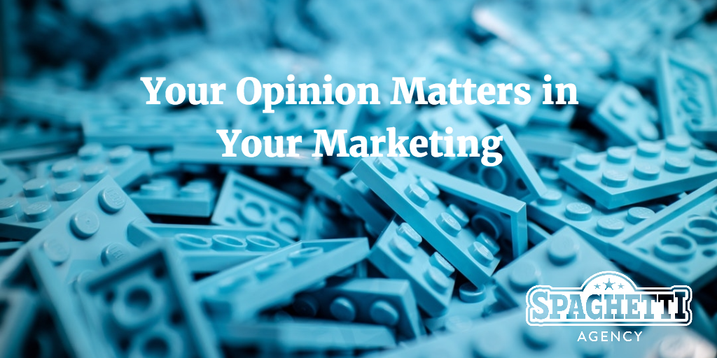 Your Opinion Matters in Your Marketing
