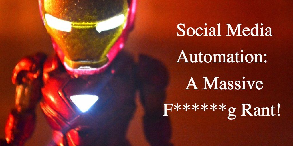 Social Media Automation: A Massive F******g Rant!