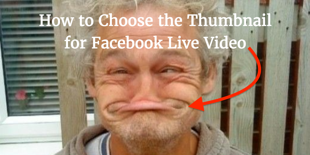 How to Choose the Thumbnail for Facebook Live Video