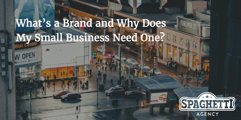 What's a Brand and Why Does My Small Business Need One?