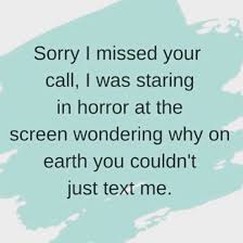 Sorry I missed your call...