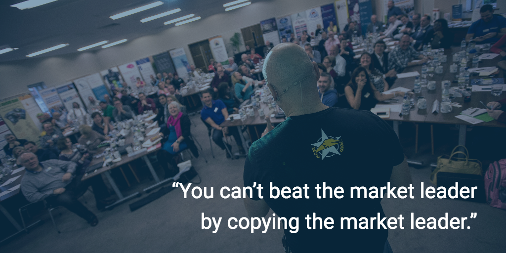 """You can't beat the market leader by copying the market leader."""