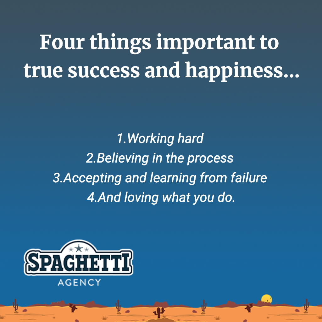 the four things I believe are important to true success and happiness.