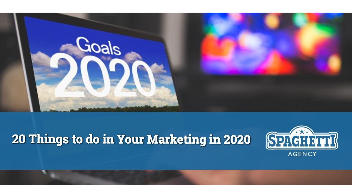 20 Things to do in Your Marketing in 2020