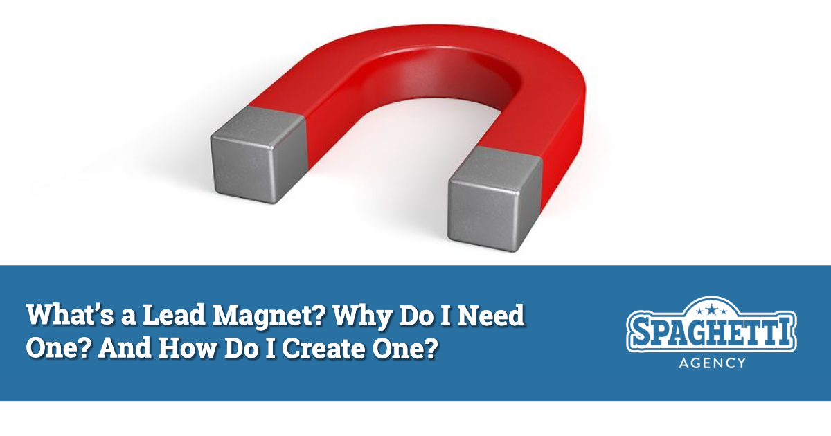 What's a Lead Magnet_ Why Do I Need One and How Do I Create One