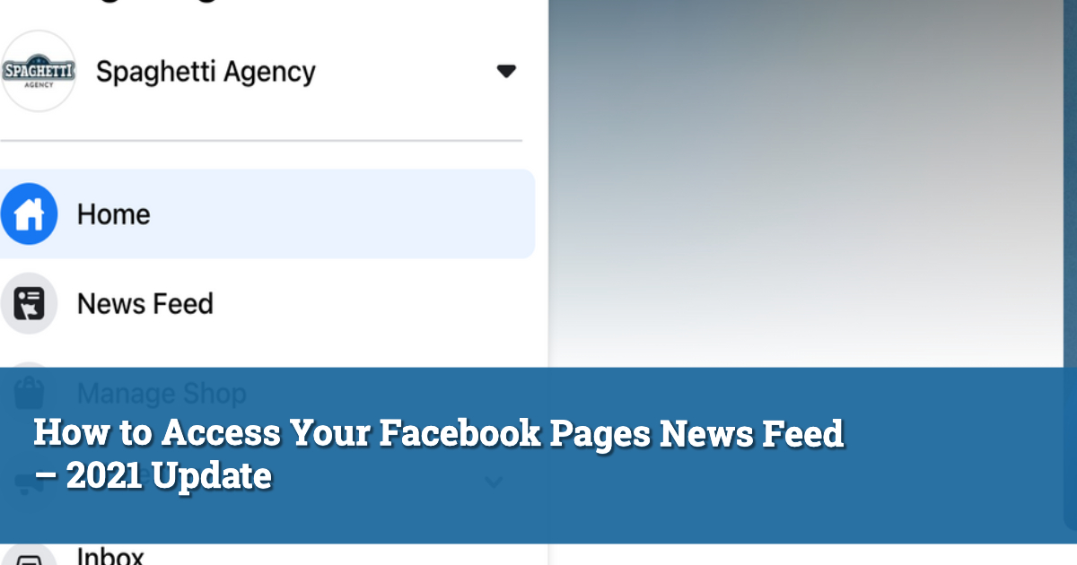 How to Access Your Facebook Pages News Feed – 2021 Update